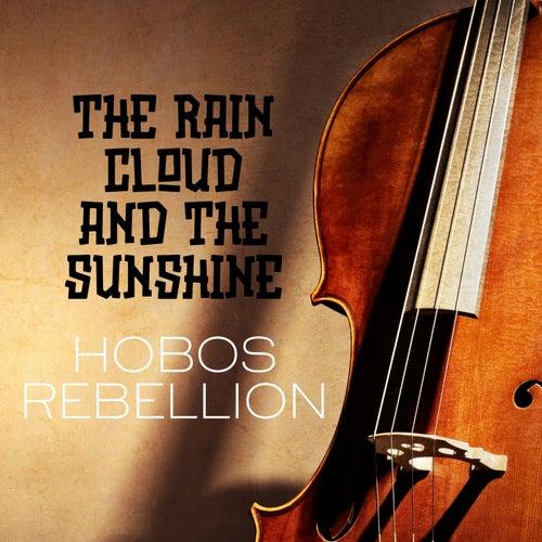 The Rain Cloud & the Sunshine by Hobos Rebellion