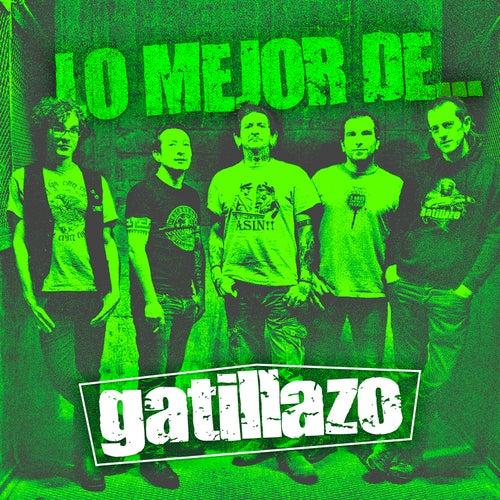 Lo Mejor de Gatillazo von Gatillazo