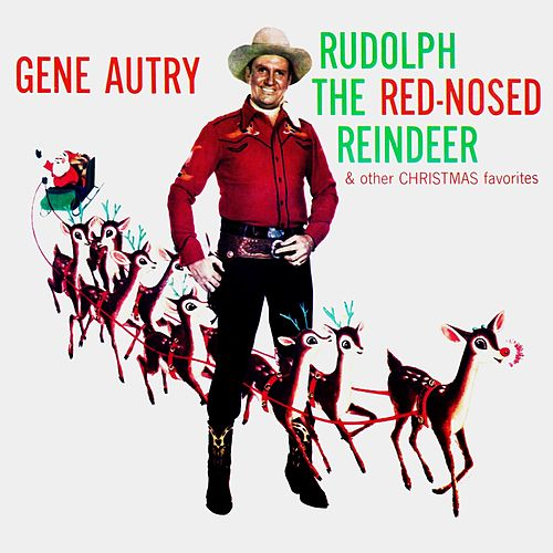 Rudolph The Red-Nosed Reindeer & Other Christmas Favorites von Gene Autry