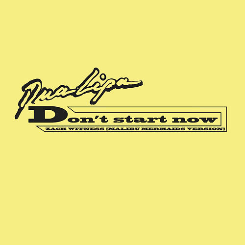 Don't Start Now (Zach Witness Remix / Malibu Mermaids Version) von Dua Lipa