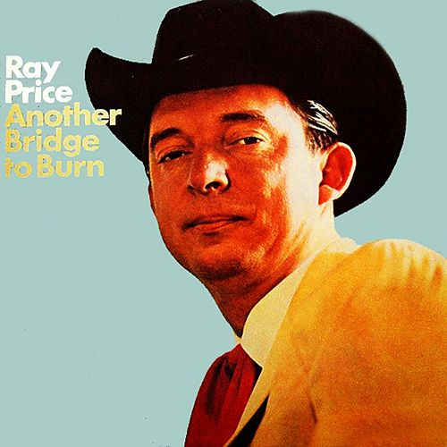 Another Bridge To Burn von Ray Price