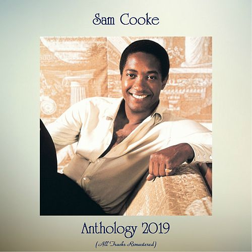 Anthology 2019 (All Tracks Remastered) by Sam Cooke