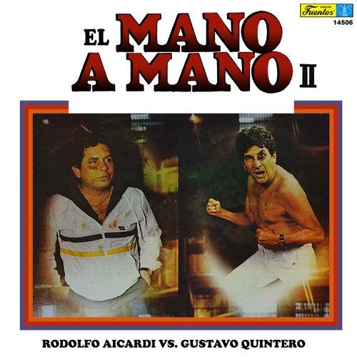 Rodolfo vs. Gustavo Quintero - el Mano a Mano del Año, Vol. 2 de Rodolfo Aicardi