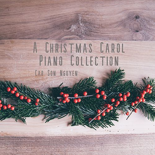 A Christmas Carol Piano Collection (Cover) by Cao Son Nguyen