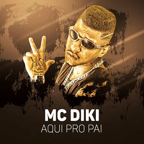 Aqui pro Pai de MC Diki