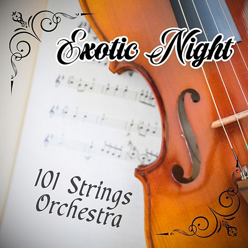 Exotic Night (Instrumental) von 101 Strings Orchestra