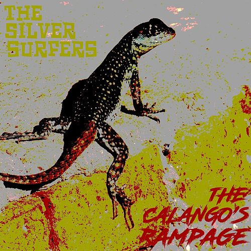 The Calango's Rampage by Silver Surfers