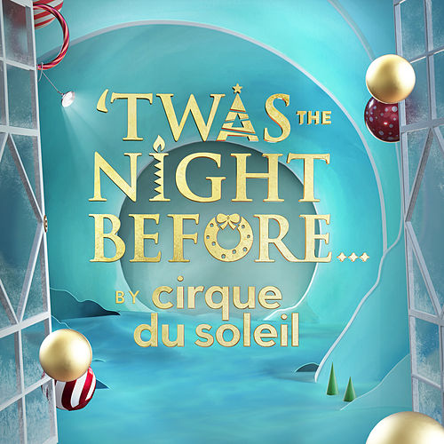 'Twas the Night Before... de Cirque du Soleil