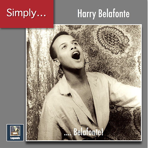 Simply ... Belafonte! (2019 Remaster) by Harry Belafonte
