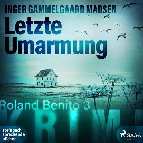 Letzte Umarmung - Roland Benito-Krimi 3 von Inger Gammelgaard Madsen