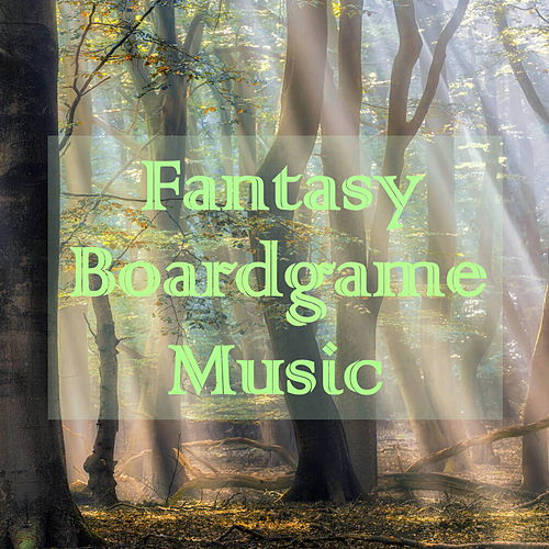 Fantasy Boardgame Music by Various Artists