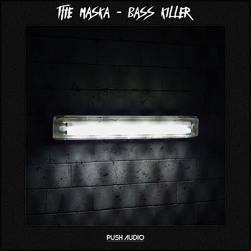Bass Killer by Maska