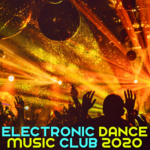 Electronic Dance Music Club 2020 by Various Artists