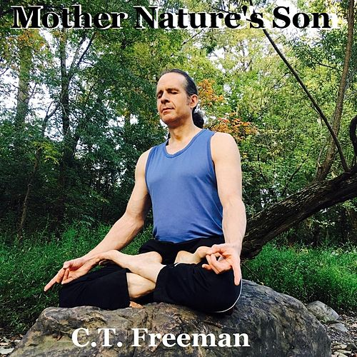 Mother Nature's Son by C.T. Freeman