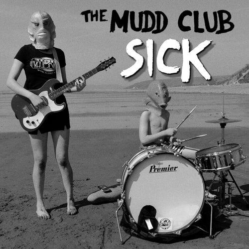 Sick by The Mudd Club