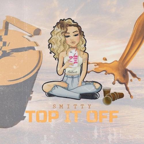 Top It Off de Smitty