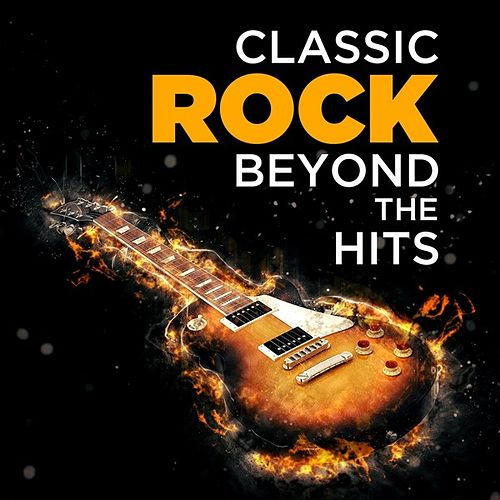 Classic Rock Beyond the Hits de Various Artists