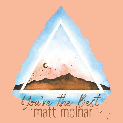 You're the Best by Matt Molnar