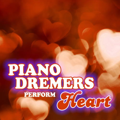Piano Dreamers Perform Heart (Instrumental) de Piano Dreamers