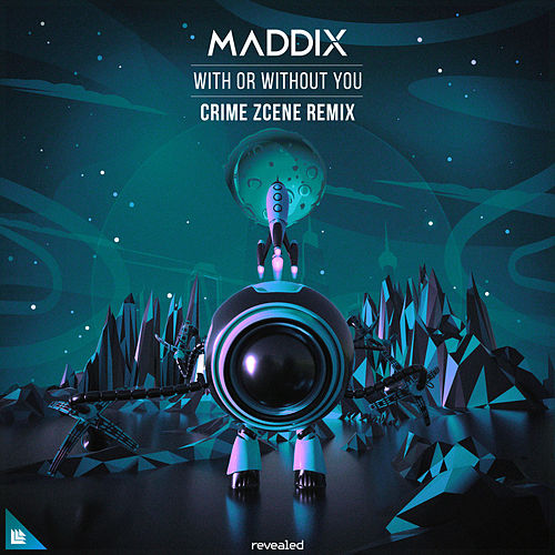 With Or Without You (Crime Zcene Remix) by Maddix