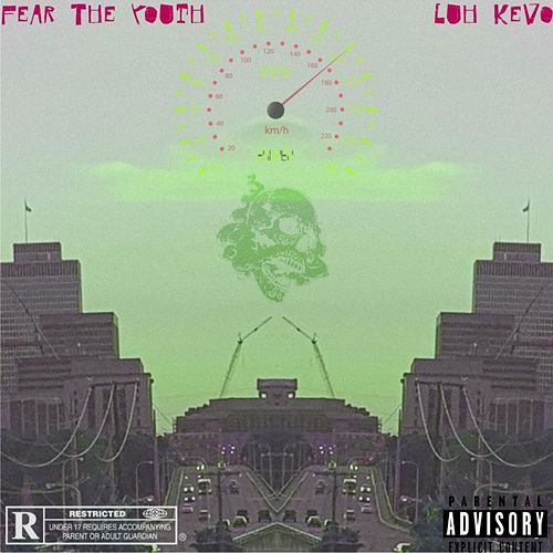 Fear The Youth by Luh Kevo