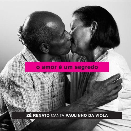 O Amor é um Segredo - Zé Renato canta Paulinho da Viola by Zé Renato
