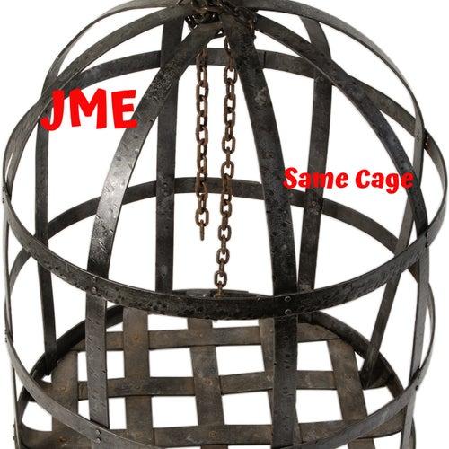 Same Cage di JME