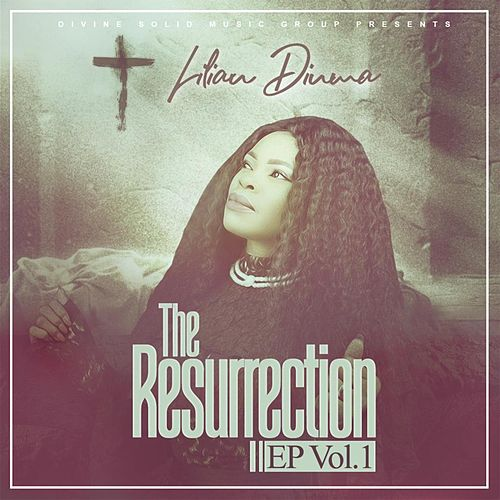 The Resurrection EP, Vol. 1 by Lilian Dinma
