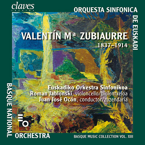 BASQUE MUSIC COLLECTION XIII: Valentín Zubiaurre by Basque National Orchestra