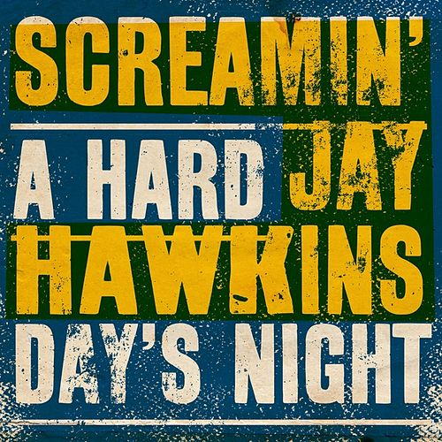 A Hard Day's Night by Screamin' Jay Hawkins