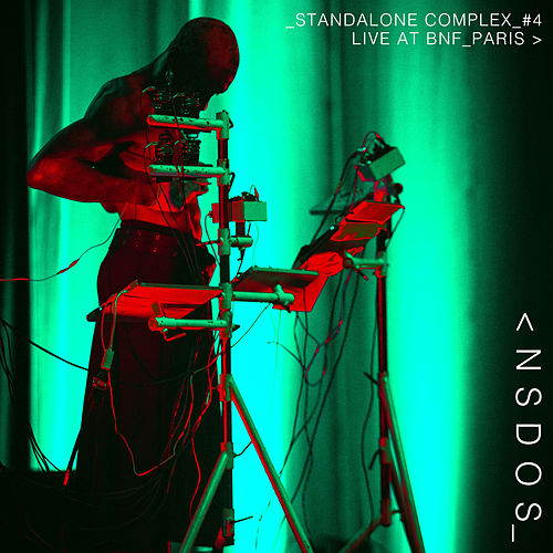 Standalone Complex #4 - Live at BNF Paris by Nsdos
