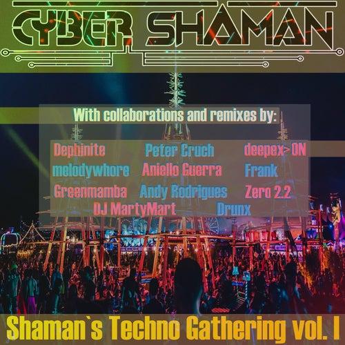 Shaman's Techno Gathering, Vol. I by Cyber Shaman
