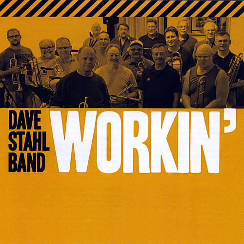 Workin' by Dave Stahl Band