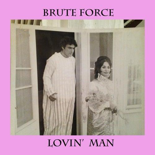 Lovin' Man de Brute Force