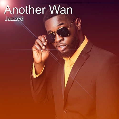 Another Wan von Jazz E-D