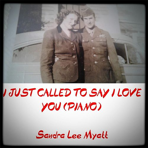 I Just Called to Say I Love You de Sandra Lee Myatt
