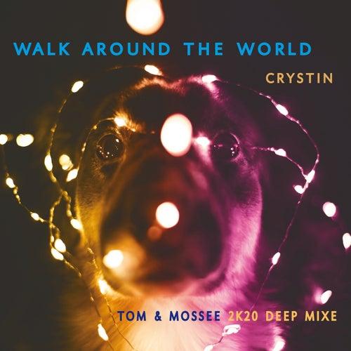 Walk Around the World (2k20 Deep Mixe) de Crystin