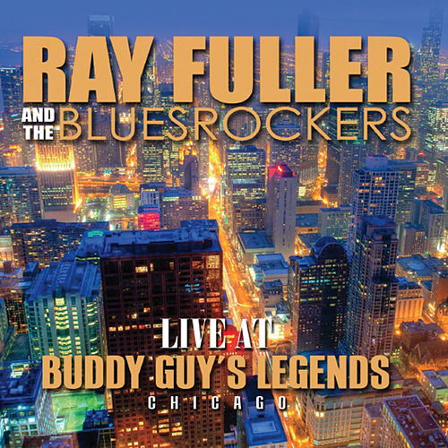 Live At Buddy Guys Legends de Ray Fuller And The Blues Rockers