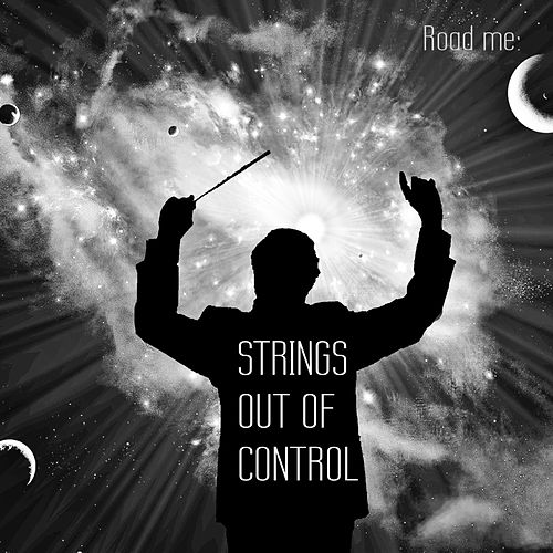 Strings Out Of Control de Road Me