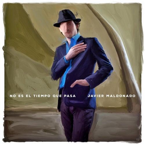 No Es el Tiempo Que Pasa by Javier Maldonado