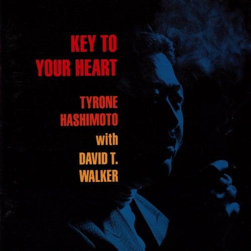Key to Your Heart (feat. David T Walker) de Tyrone Hashimoto
