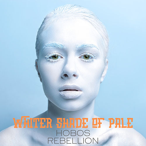 Whiter Shade of Pale by Hobos Rebellion