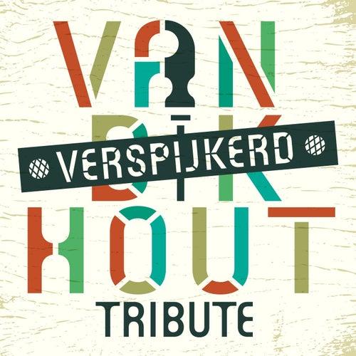 Van Dik Hout (Verspijkerd) by Various Artists