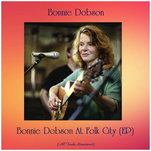 Bonnie Dobson At Folk City (EP) (Remastered 2019) by Bonnie Dobson