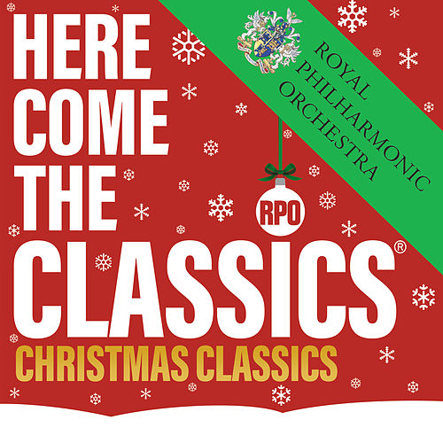 Here Come The Classics, Christmas Classics de Royal Philharmonic Orchestra