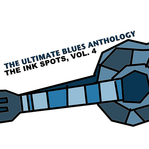 The Ultimate Blues Anthology: The Ink Spots, Vol. 4 de The Ink Spots