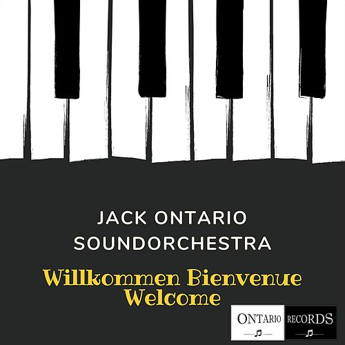 Willkommen Bienvenue Welcome by Jack Ontario Soundorchestra