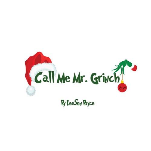 Call Me Mr. Grinch di Leeson Bryce