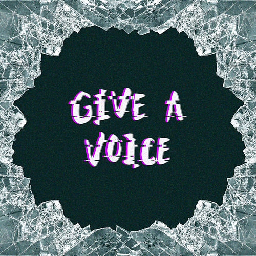 Give a Voice by Iossa