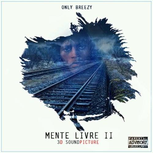 Mente Livre II by Only Breezy